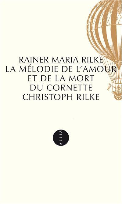 LA MELODIE DE L'AMOUR ET DE LA MORT DU CORNETTE CHRISTOPH RILKE