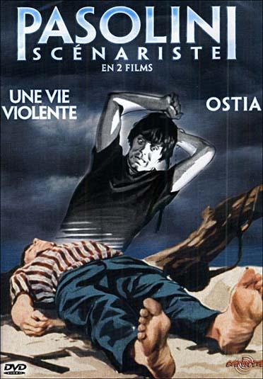Pasolini scénariste - Une vie violente + Ostia