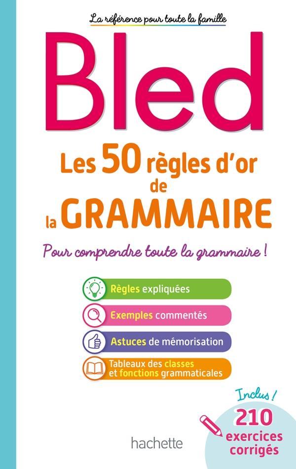 bled ; les 50 règles d'or de la grammaire