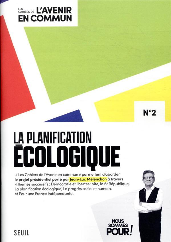 Les cahiers de l'avenir en commun T.2 ; la planification écologique