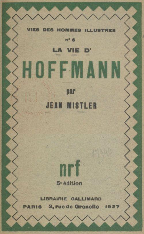 La vie d'Hoffmann  - Jean Mistler