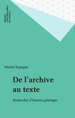 Vente Livre Numérique : De l'archive au texte  - Michel Espagne