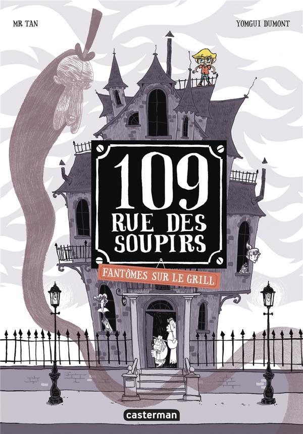 109, rue des Soupirs T.2 ; fantômes sur le grill