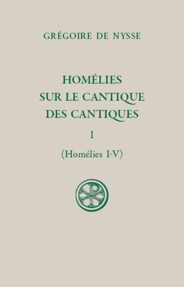 HOMELIES SUR LE CANTIQUE DES CANTIQUES T.1  -  HOMELIES I-V