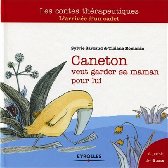 Caneton veut garder sa maman pour lui ; l'arrivée d'un cadet ; à partir de 4 ans