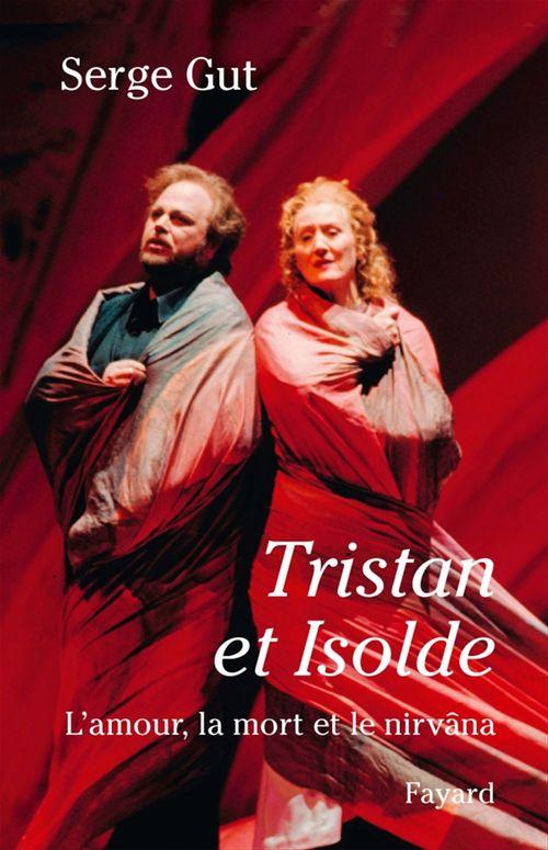 Tristan et Isolde ; l'amour, la mort et le nirvâna
