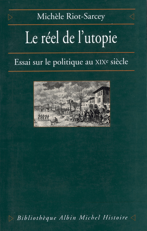 Le réel et l'utopie ; essais sur le politique au XIXe siècle