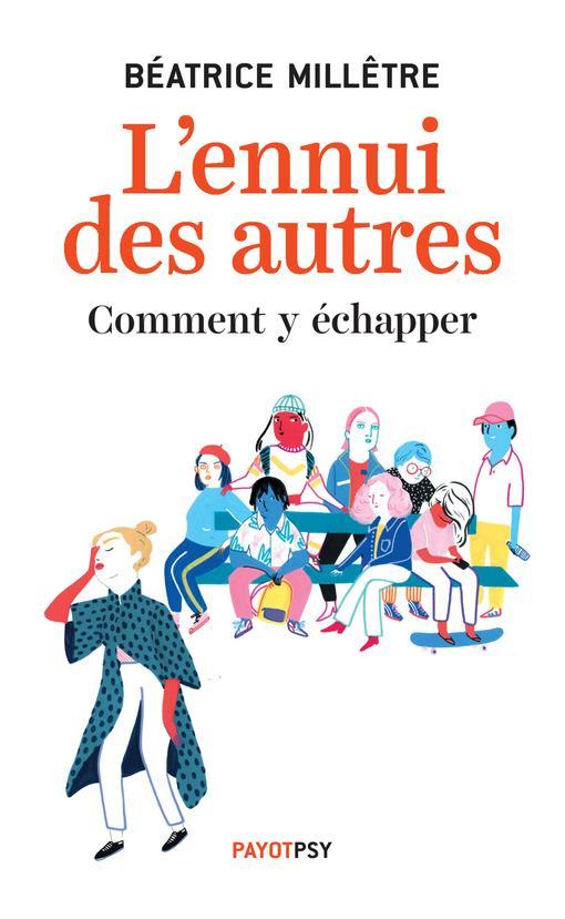 L'ENNUI DES AUTRES  -  COMMENT Y ECHAPPER