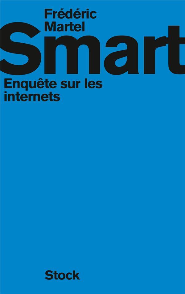 Smart ; Enquete Sur Les Internets