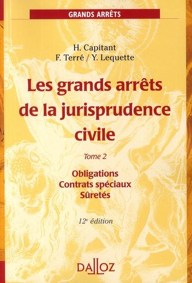 Les Grands Arrets De La Jurisprudence Civile T2. Obligations, Contrats Speciaux - 12e Ed.