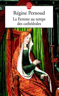 La Femme Au Temps Des Cathedrales