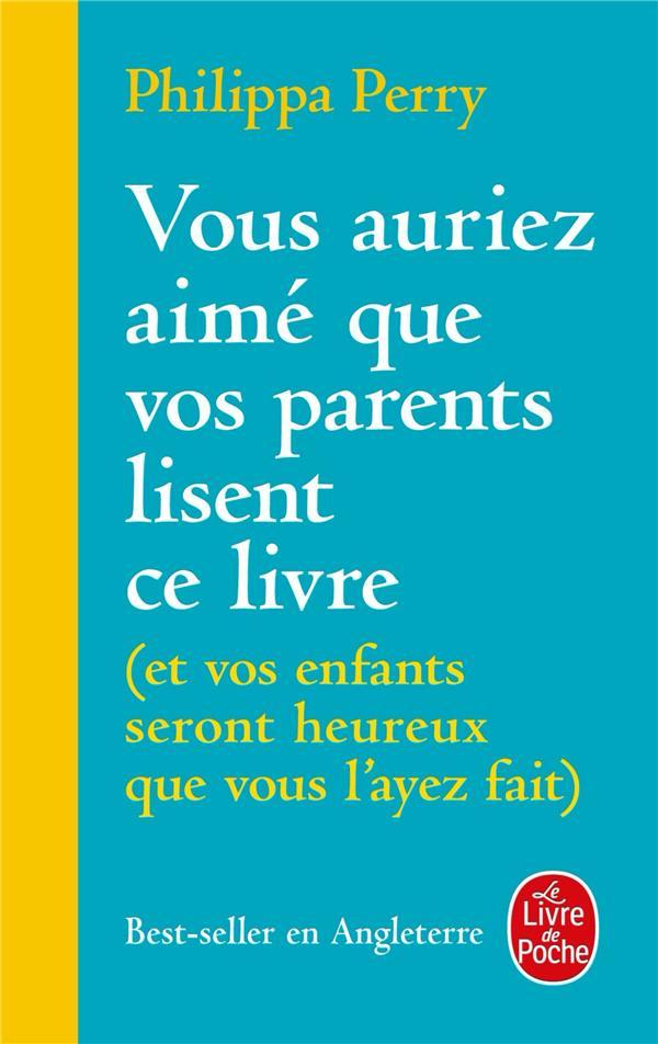Vous auriez aimé que vos parents lisent ce livre (et vos enfants seront heureux que vous l'ayez fait)