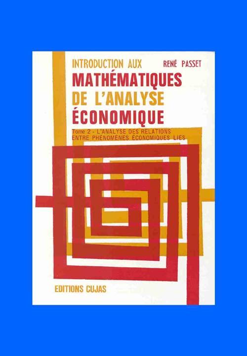 Introduction aux mathématiques de l'analyse économique t.2 ; l'analyse des relations entre phénomène