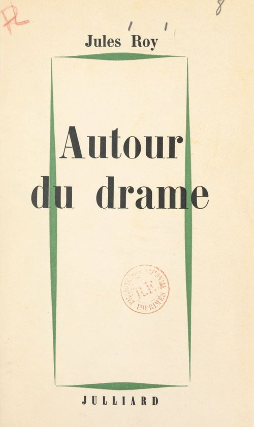 Autour du drame  - Jules Roy