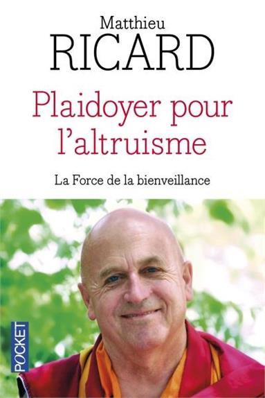Plaidoyer Pour L'Altruisme ; La Force De La Bienveillance
