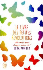 Le livre des petites révolutions ; 250 rituels pour changer votre vie !