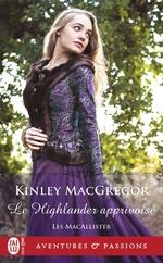 Les MacAllister (Tome 4) - Le Highlander apprivoisé  - Kinley MacGregor - Kinley Mcgregor