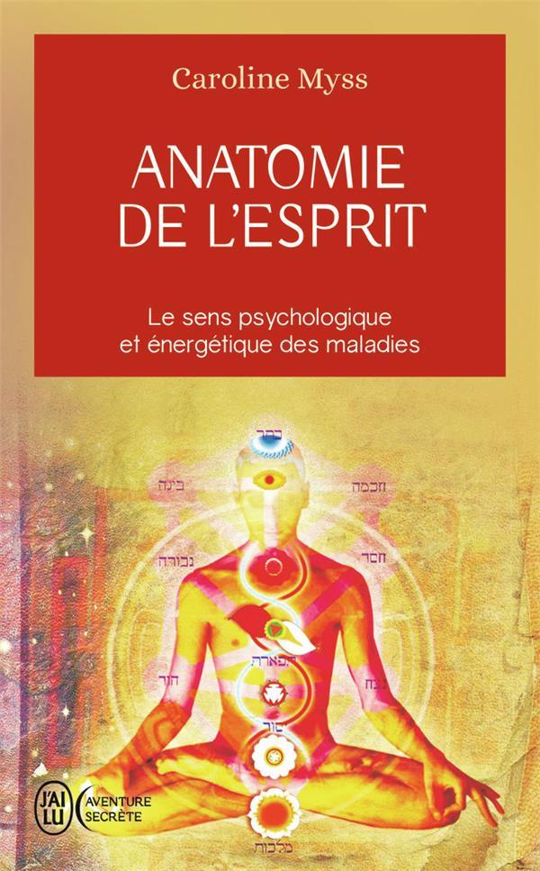 Anatomie De L'Esprit ; Le Sens Psychologique Et Energetique Des Malades
