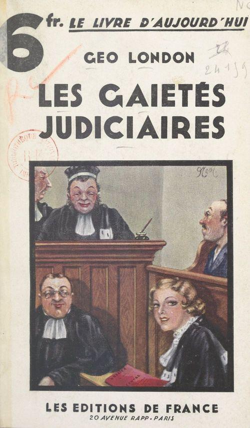Les gaietés judiciaires  - Géo London