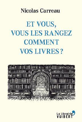 Et vous, vous les rangez comment vos livres ?