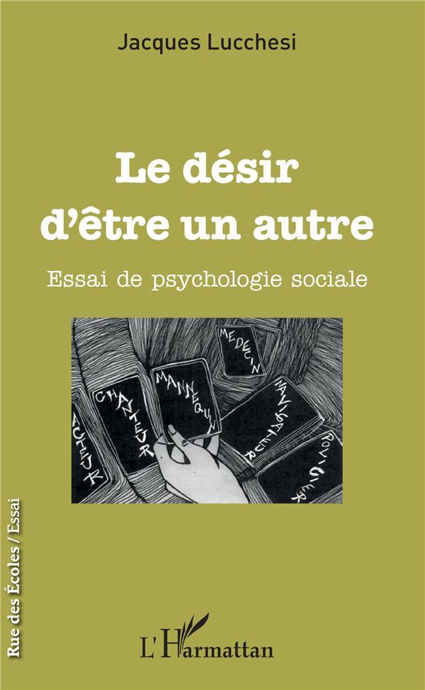 Le désir d'être un autre ; essai de psychologie sociale