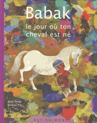 Babak ; le jour où ton cheval est né