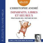Vente AudioBook : Imparfaits, libres et heureux  - Christophe Andre