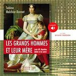 Vente AudioBook : Les Grands Hommes et leur mère  - Sabine Melchior-Bonnet
