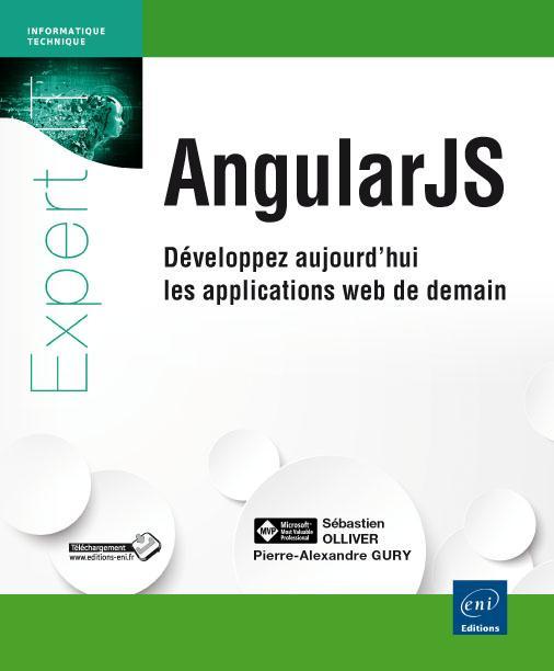 Angularjs ; Developpez Aujourd'Hui Les Applications Web De Demain