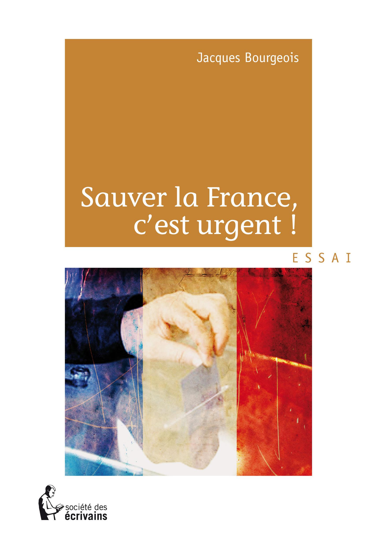 Sauver la France, c'est urgent !