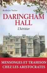 Daringham Hall T.1 ; l'héritier  - Kathryn Taylor - Kathrine Kressmann Taylor