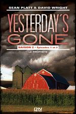 Vente EBooks : Yesterday's gone - saison 2 T.1 ; épisodes 1 et 2 ; le prophète  - David Wright - Sean Platt