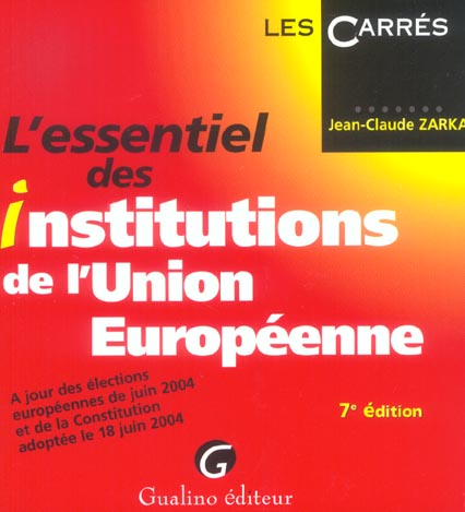 Essentiel des institutions de l'union europeenne, 7eme edition (l')