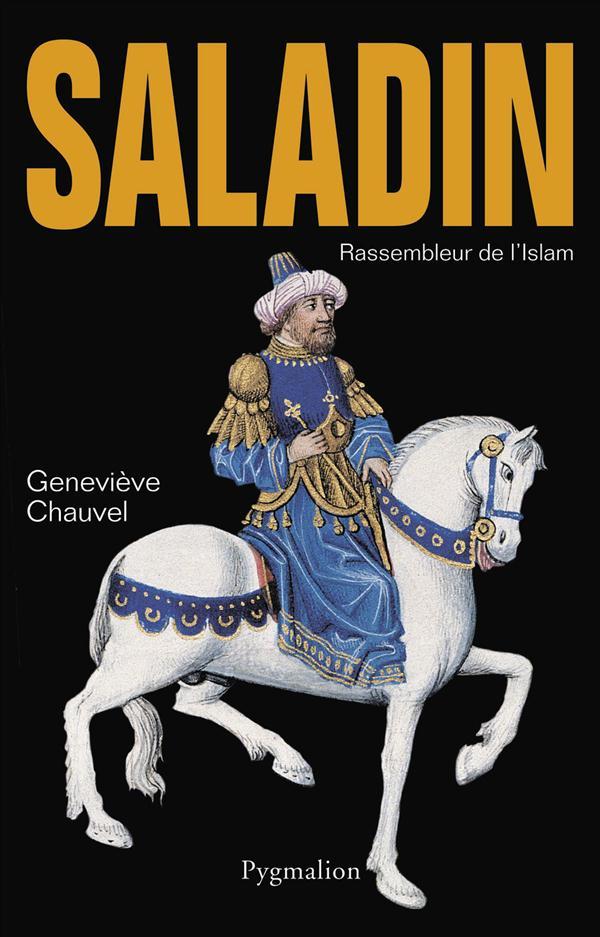 Saladin - rassembleur de l'islam