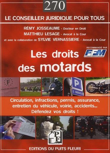Les droits des motards ; circulation, infractions, permis, assurance, entretien du vehicule, voirie, accidents...