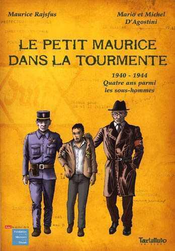Le petit Maurice dans la tourmente ; 1940-1944, quatre ans parmis les sous hommes