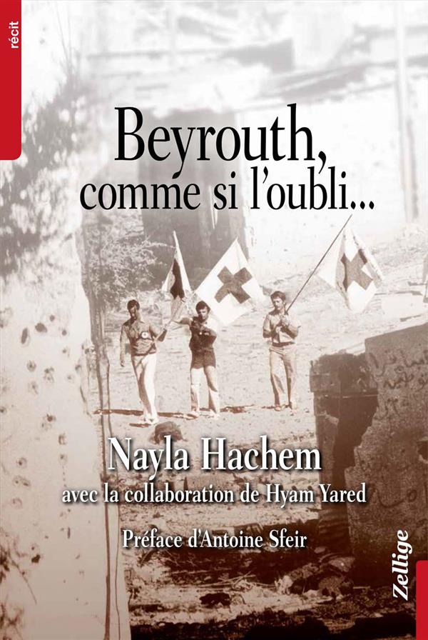 Beyrouth comme si l'oubli...