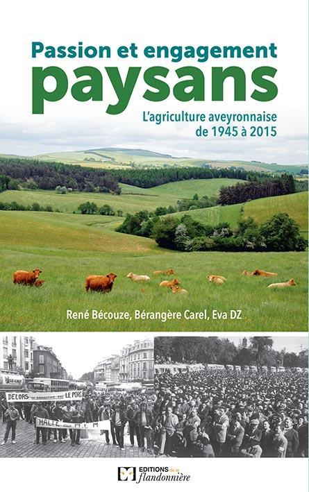 Passion et engagement paysan ; l'agriculture aveyronnaise de 1945 à 2015