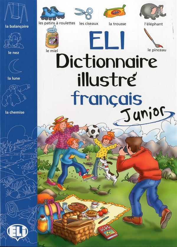 Eli dictionnaire illustre' francais junior (french edition)