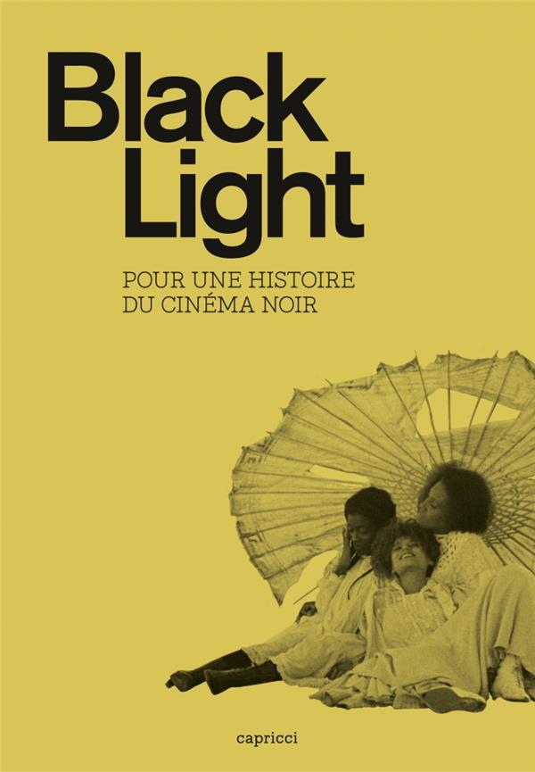 Black light ; pour une autre histoire du cinéma