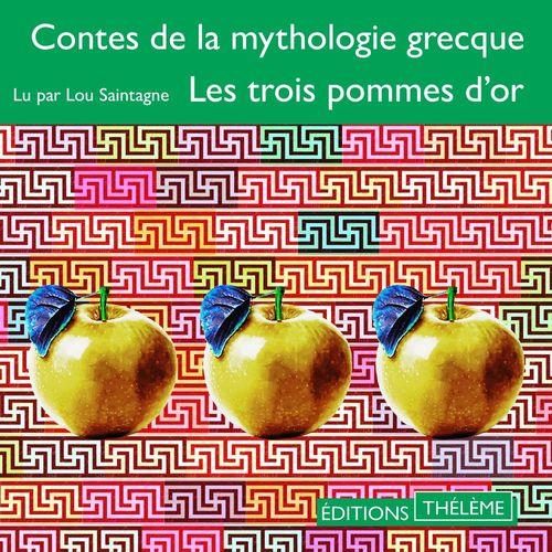 Contes de la mythologie grecque. Les trois pommes d'or