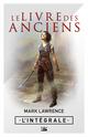 Le Livre des Anciens - L'Intégrale  - Mark Lawrence