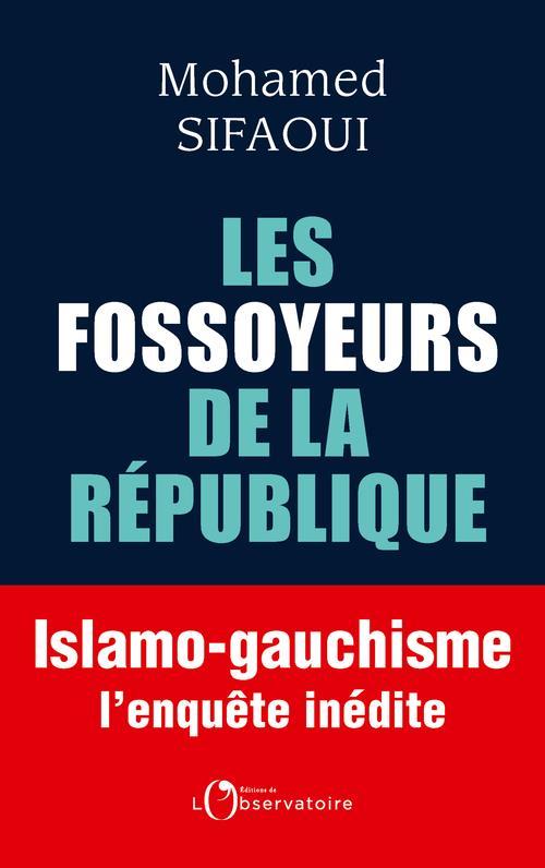 Les fossoyeurs de la République ; islamo-gauchisme : l'enquête inédite