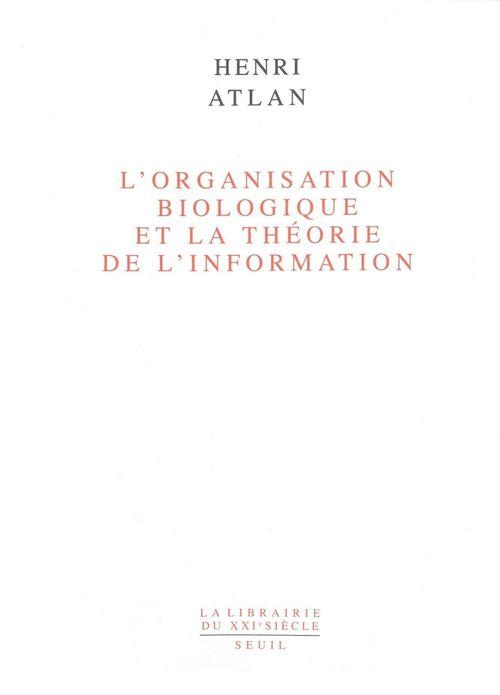 Vente EBooks : L'Organisation biologique et la théorie de l'information  - Henri ATLAN