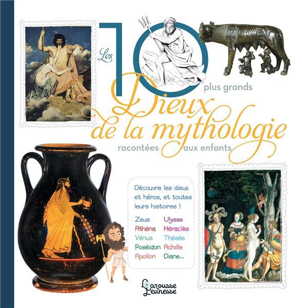 Les 10 plus grands dieux de la mythologie racontés aux enfants