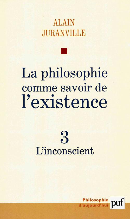 La philosophie comme savoir de l'existence t.3 ; l'inconscient