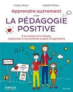 Couverture de Apprendre autrement avec la pédagogie positive