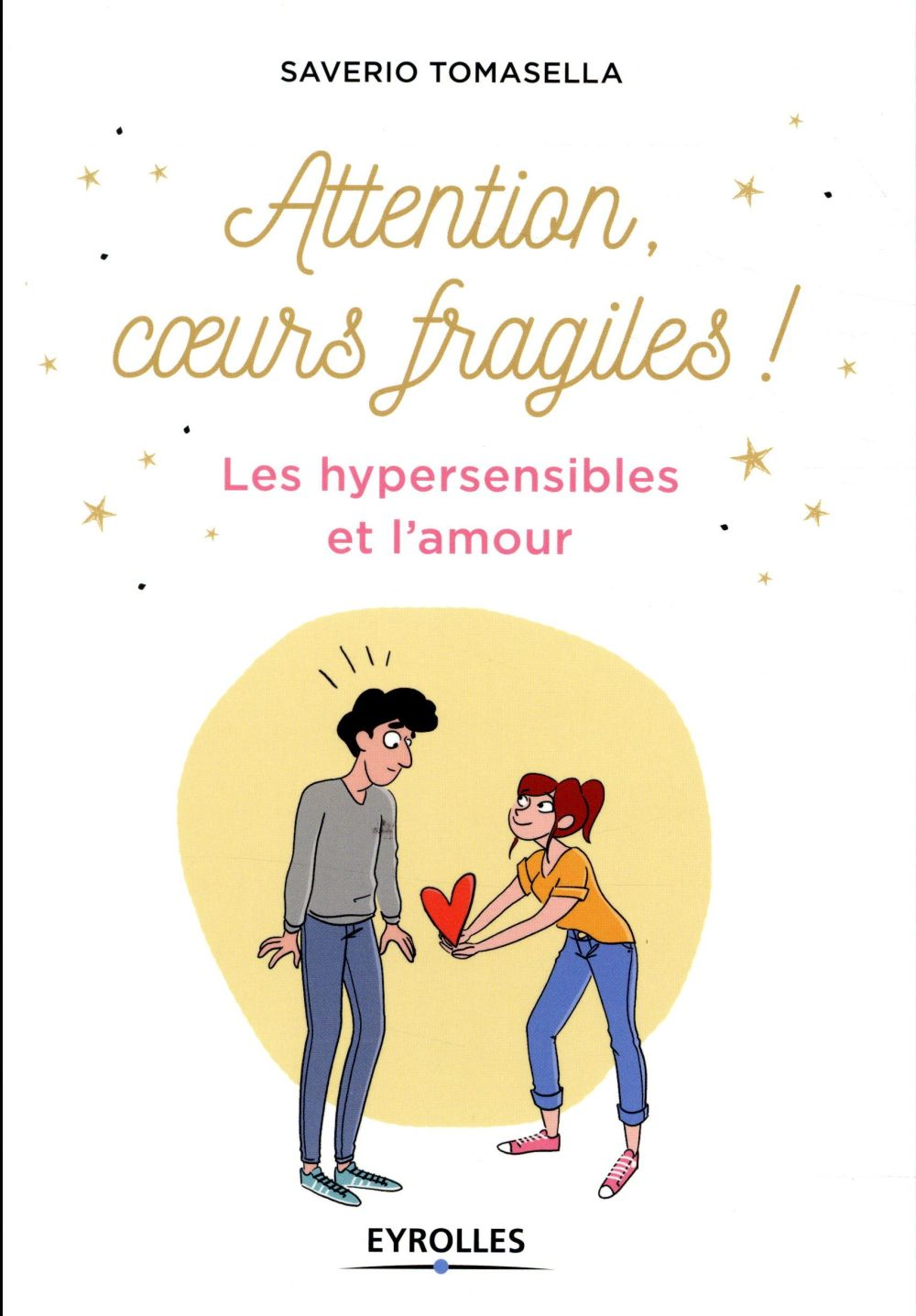 Attention coeurs fragiles ! les hypersensibles et l'amour