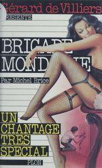 Brigade mondaine t.7 ; un chantage spécial  - Michel Brice