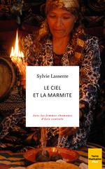 Vente EBooks : Le ciel et la marmite - Avec les femmes chamanes d'Asie centrale